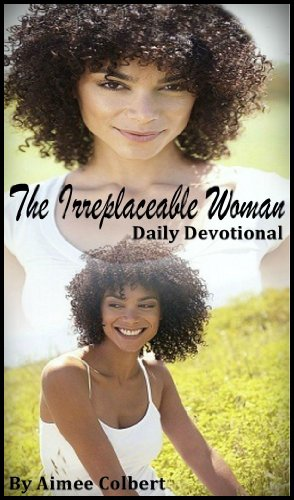 The Irreplaceable Woman: Daily Devotional (English Edition)