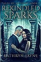 Rekindled Sparks (Tales Of Mython Book 3)