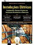 Instalações elétricas: Fundamentos, prática e projetos em instalações residenciais e comerciais