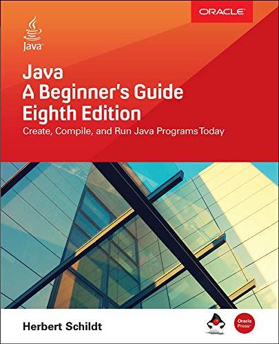 Java: A Beginner's Guide, Eighth Edition (PROGRAMMING & WEB DEV - OMG)