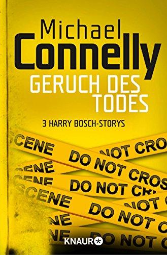 Geruch des Todes: Drei Harry Bosch - Storys
