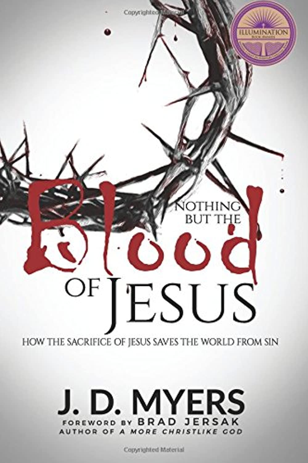 Nothing but the Blood of Jesus: How the Sacrifice of Jesus Saves the World from Sin ojpisw7007512