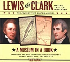 Lewis and Clark on the Trail of Discovery: The Journey That Shaped America (Lewis & Clark Expedition)