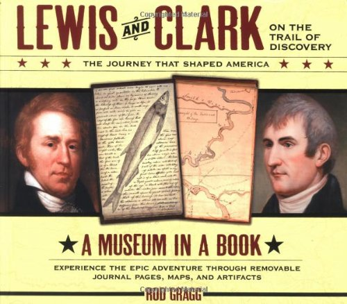 Compare Textbook Prices for Lewis and Clark on the Trail of Discovery: The Journey That Shaped America Lewis & Clark Expedition First Edition ISBN 9781401600754 by Gragg, Rod