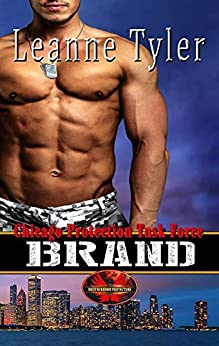 Brand: Brotherhood Protectors World (Chicago Protection Task Force Book 1) by [Leanne Tyler, Brotherhood Protectors World]