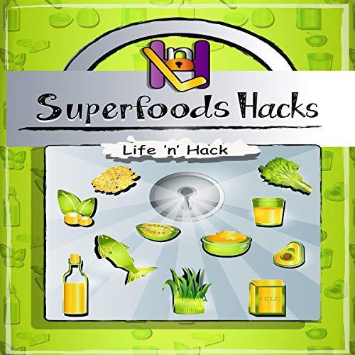 Superfoods Hacks audiobook cover art