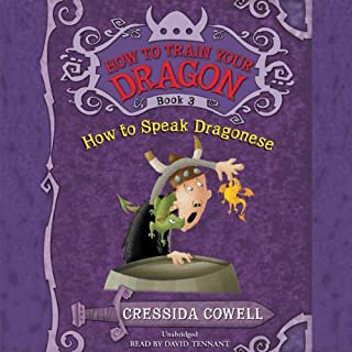 How to Train Your Dragon: How to Speak Dragonese                   By:                                                                                                                                 Cressida Cowell                               Narrated by:                                                                                                                                 David Tennant                      Length: 3 hrs and 12 mins     538 ratings     Overall 4.7