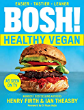 BOSH! Healthy Vegan: Over 80 brand-new recipes with less fat, less sugar and more taste. As seen on ITV's 'Living on the Veg': Over 80 Brand New ... Times Bestselling Vegan Cook Book Authors.