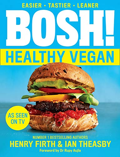 BOSH! Healthy Vegan: Over 80 brand-new recipes with less fat, less sugar and more taste. As seen on...