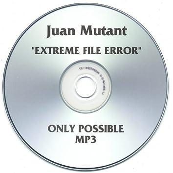 Extreme File Error