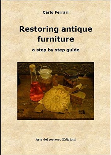Restoring antique furniture: a step by step guide (English Edition)