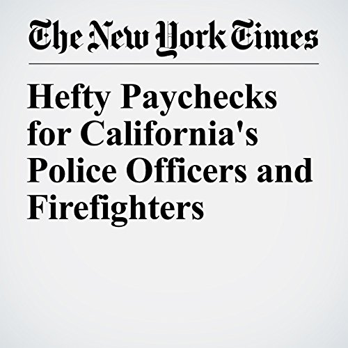 Hefty Paychecks for California's Police Officers and Firefighters copertina
