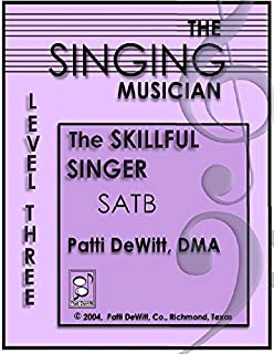 THE Singing Musician Level 3 (The Skillful Singer: SATB)