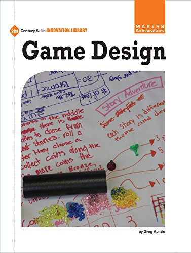 Game Design (21st Century Skills Innovation Library: Makers as Innovators) (English Edition)