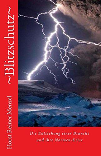 ~Blitzschutz~: Die Entstehung einer Branche und ihre Normen-Krise