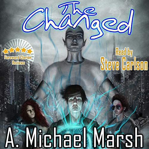 The Changed Audiobook By A. Michael Marsh cover art