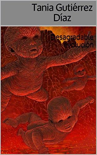 Desagradable evolución (Spanish Edition)