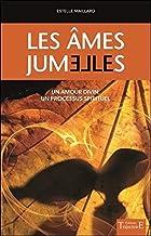 Livres Les âmes jumelles - Un amour divin - Un processus spirituel PDF