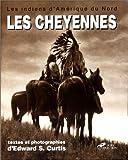 Les indiens d'Amérique du Nord - Les Cheyennes, les Arapahos, la nation Blackfoot