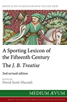 A Sporting Lexicon of the Fifteenth Century: The J.B. Treatise (Maem NS)