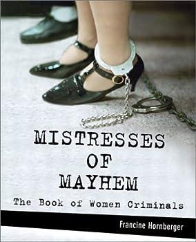 Paperback Mistresses of Mayhem: The Book of Women Criminals Book