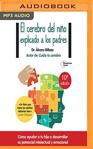 El cerebro del niño explicado a los padres (Spanish Edition)