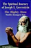 Spiritual Journey of Joseph L. Greenstein: The Mighty Atom