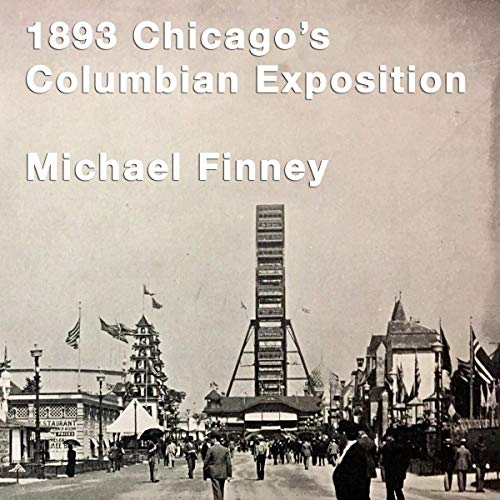 1893 Chicago's Columbian Exposition Audiobook By Michael Finney cover art