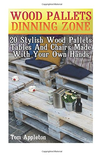 Wood Pallets Dinning Zone: 20 Stylish Wood Pallets Tables And Chairs Made With Your Own Hands