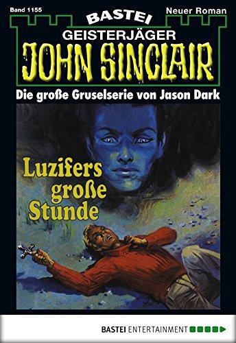 John Sinclair - Folge 1155: Luzifers grosse Stunde (2. Teil) (German Edition)