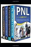 PNL: 4 libri in 1 Pnl Carisma e autostima Pnl Persuasione e manipolazione mentale Pnl Consigli pratici per parlare in pubblico Pnl Manipolazione e comunicazione persuasiva