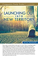 Launching Out Into New Territory Study Guide