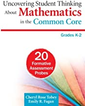 Uncovering Student Thinking About Mathematics in the Common Core, Grades K–2: 20 Formative Assessment Probes