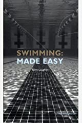 Swimming Made Easy: The Total Immersion Way for Any Swimmer to Achieve Fluency, Ease, and Speed in Any Stroke Paperback