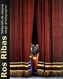 Ros Ribas, Fotógrafo de escena = Ros Ribas, Stage photographer