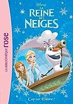 La Reine des Neiges 10 - Cap sur Eldora ! de Walt Disney company