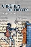 Chrétien de Troyes (BIOGRAPHIES)