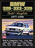 BMW 320, 323, 325 Gold Portfolio, 1977-90: 6-cylinder Cars - A Collection of Contemporary Road Tests, Model Introductions and Long-term Reports