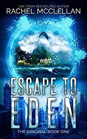 Escape to Eden: A Dystopian Romance Novel (The Original Series Book 1)