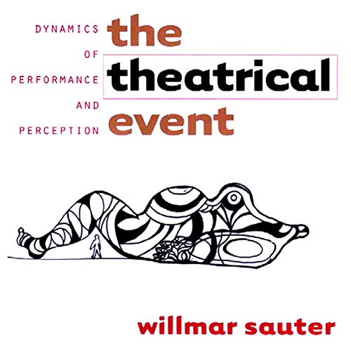 The Theatrical Event: Dynamics of Performance and Perception audiobook cover art