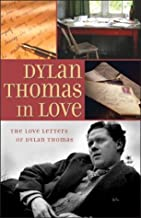 Dylan Thomas in Love