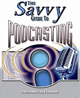 Savvy Guide to Podcasting