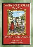 GYPSY FOLK TALES - BOOK TWO - 39 illustrated Gypsy tales: 39 illustrated Gypsy...