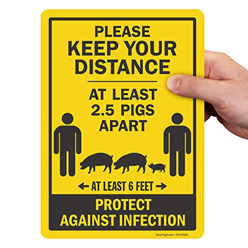 SmartSign Please Keep Distance Sign, Social Distancing Sign Funny Message - at Least 2.5 Pigs Apart | 7x10 Inches Laminated Vinyl, Covid 19 Sticker Signs with Adhesive Backing