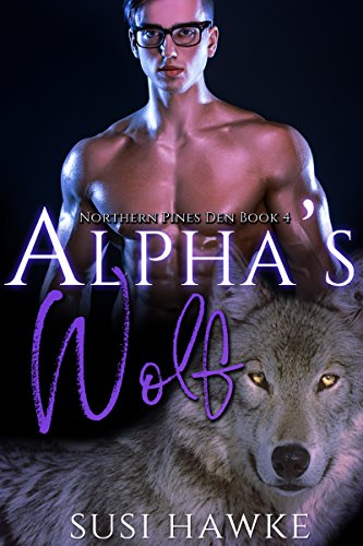 Alpha's Wolf (Northern Pines Den Book 4) (English Edition)