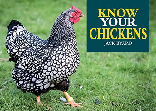 Know Your Chickens (Old Pond Books) 44 Hen Breeds from Ancona to Wyandotte,...