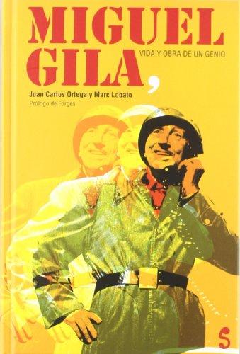 Miguel Gila, vida y obra de un genio (Singular)