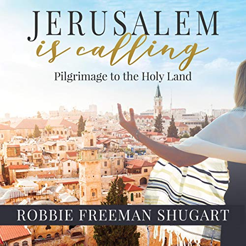Jerusalem Is Calling Audiobook By Robbie Freeman Shugart cover art