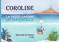 Coroline la petite sardine de Marseille par C. Cilia