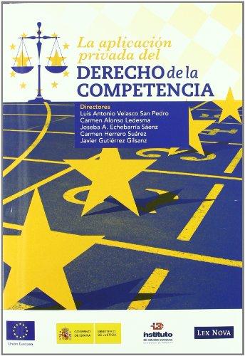La aplicación privada del Derecho de la competencia (Monografía)